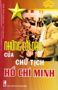 Những Lời Dạy Của Chủ Tịch Hồ Chí Minh