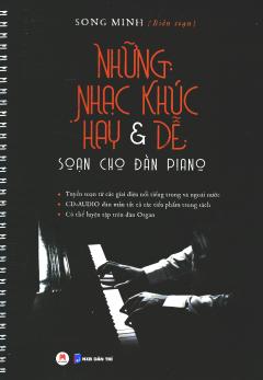 Những Nhạc Khúc Hay & Dễ Soạn Cho Đàn Piano (Kèm 1 CD)