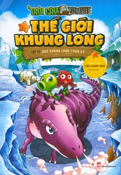 Thế Giới Khủng Long - Tập 12: Quả Khủng Long Thần Kỳ