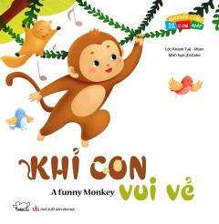 Vui Khỏe Cùng 12 Con Giáp - Khỉ Con Vui Vẻ (Song Ngữ)