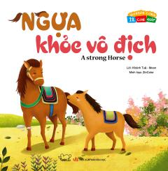 Vui Khỏe Cùng 12 Con Giáp - Ngựa Khỏe Vô Địch (Song Ngữ)