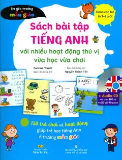 Sách Bài Tập Tiếng Anh Với Nhiều Hoạt Động Thú Vị Vừa Học Vừa Chơi (Kèm 1 CD)