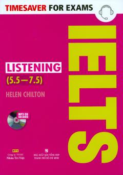 Timesaver For Exams - IELTS Listening (5.5 - 7.5) - Kèm 1 CD