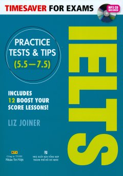 Timesaver For Exams - IELTS Practice Tests & Tips (5.5 - 7.5) - Kèm 1 CD