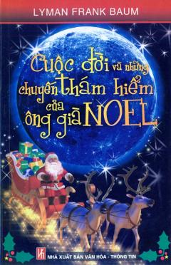 Cuộc Đời Và Những Chuyến Thám Hiểm Của Ông Già Noel