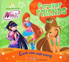 Forever Friends - Cánh Cửa Mặt Trăng