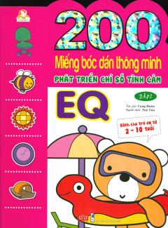 200 Miếng Bóc Dán Thông Minh - Phát Triển Chỉ Số Tình Cảm EQ (2-10 Tuổi) - Tập 2 (Tái Bản 2018)