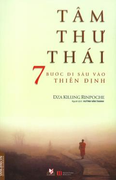 Tâm Thư Thái - 7 Bước Đi Sâu Vào Thiền Định