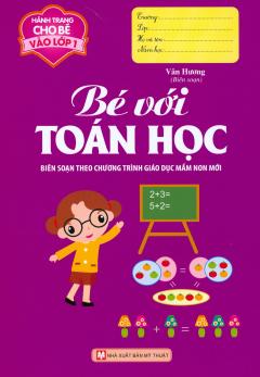 Hành Trang Cho Bé Vào Lớp 1 - Bé Với Toán Học