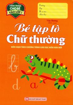 Hành Trang Cho Bé Vào Lớp 1 - Bé Tập Tô Chữ Thường