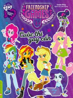 My Little Pony Equestria Girls - Cuộc Thi Gay Cấn