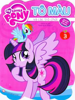 My Little Pony - Tô Màu Và Các Trò Chơi (Tập 3)