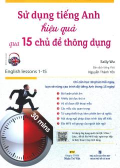 Sử Dụng Tiếng Anh Hiệu Quả Qua 15 Chủ Đề Thông Dụng (Kèm 1 CD)