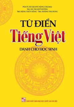 Từ Điển Tiếng Việt Dành Cho Học Sinh (Khổ 9x14)