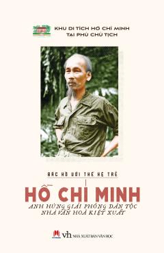 Hồ Chí Minh - Anh Hùng Giải Phóng Dân Tộc, Nhà Văn Hóa Kiệt Xuất