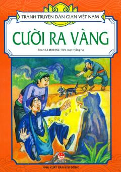 Tranh Truyện Dân Gian Việt Nam - Cười Ra Vàng