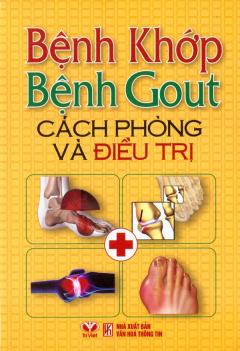 Bệnh Khớp, Bệnh Gout - Cách Phòng Và Điều Trị