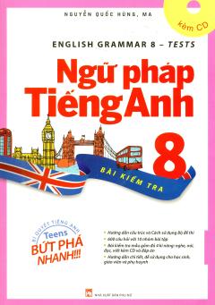 Ngữ Pháp Tiếng Anh 8 - Bài Kiểm Tra (Kèm 1 CD)