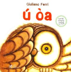 Ú Òa (Sách Lật Tương Tác Song Ngữ 0 - 3 Tuổi)