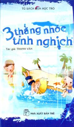 Tủ Sách Hoa Học Trò - 3 Thằng Nhóc Tinh Nghịch