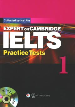 Expert On Cambridge IELTS Practice Tests 1 (Kèm 1 CD) (Tái Bản 7/2018)