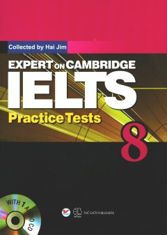 Expert On Cambridge IELTS Practice Tests 8 (Kèm 1 CD) - Tái Bản 2018