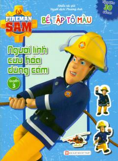 Fireman Sam - Bé Tập Tô Màu - Người Lính Cứu Hỏa Dũng Cảm (Quyển 3)