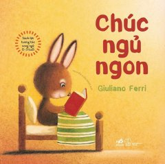 Chúc Ngủ Ngon (Sách Lật Tương Tác Song Ngữ 0 - 3 Tuổi)