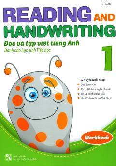 Reading And Handwriting - Đọc Và Tập Viết Tiếng Anh Dành Cho Học Sinh Tiểu Học 1 (Workbook)