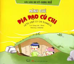 Sài Gòn Du Ký - Song Ngữ: Mình Ghé Địa Đạo Củ Chi