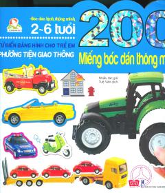 200 Miếng Bóc Dán Thông Minh - Từ Điển Bằng Hình Cho Trẻ Em - Phương Tiện Giao Thông (Tái Bản 2018)