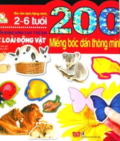 200 Miếng Bóc Dán Thông Minh - Từ Điển Bằng Hình Cho Trẻ Em - Các Loài Động Vật (Tái Bản 2018)