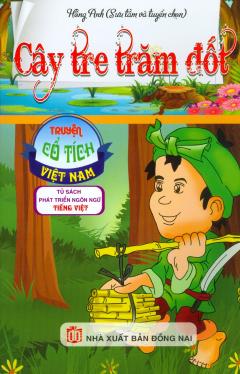Truyện Cổ Tích Việt Nam - Cây Tre Trăm Đốt