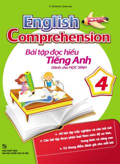 English Comprehension - Bài Tập Đọc Hiểu Tiếng Anh Dành Cho Học Sinh 4