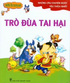 Những Câu Chuyện Được Yêu Thích Nhất - Trò Đùa Tai Hại