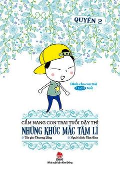 Cẩm Nang Con Trai Tuổi Dậy Thì - Quyển 2: Những Khúc Mắc Tâm Lí