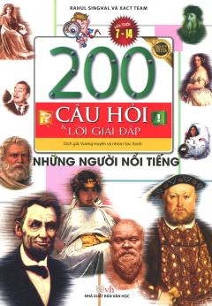 200 Câu Hỏi Và Lời Giải Đáp - Những Người Nổi Tiếng (Tái Bản 2018)