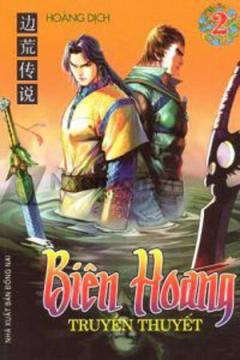 Biên Hoang - Truyền Thuyết (Tập 2)