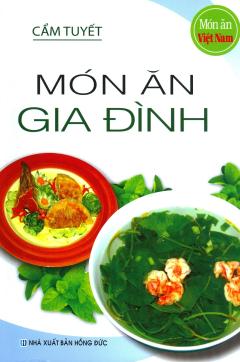 Món Ăn Việt Nam - Món Ăn Gia Đình