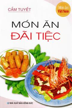 Món Ăn Việt Nam - Món Ăn Đãi Tiệc