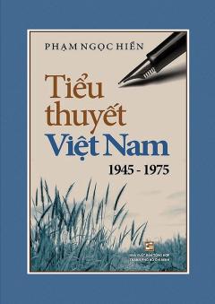 Tiểu Thuyết Việt Nam 1945 - 1975