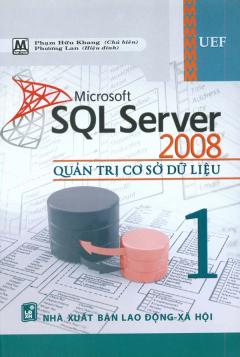 Microsoft SQL Server 2008 - Quản Trị Cơ Sở Dữ Liệu (Tập 1)