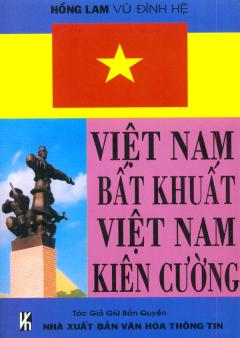 Việt Nam Bất Khuất Việt Nam Kiên Cường