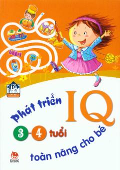 Phát Triển IQ Toàn Năng Cho Bé (3 - 4 Tuổi)
