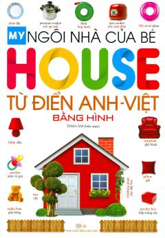 My House - Ngôi Nhà Của Bé - Từ Điển Anh Việt Bằng Hình