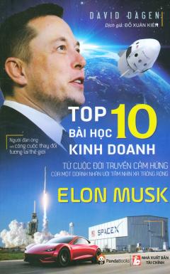 Top 10 Bài Học Kinh Doanh Từ Cuộc Đời Truyền Cảm Hứng Của Một Doanh Nhân Với Tầm Nhìn Xa Trông Rộng Elon Musk