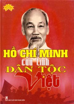 Hồ Chí Minh Cứu Tinh Dân Tộc Việt