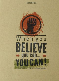 Notebook - When You Believe You Can, You Can!