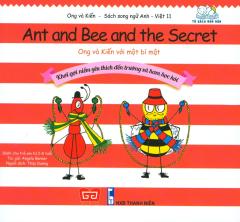 Ong Và Kiến 11 - Ong Và Kiến Với Một Bí Mật (Song Ngữ)