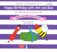 Ong Và Kiến 13 - Chúc Mừng Sinh Nhật Cùng Ong Và Kiến (Song Ngữ)